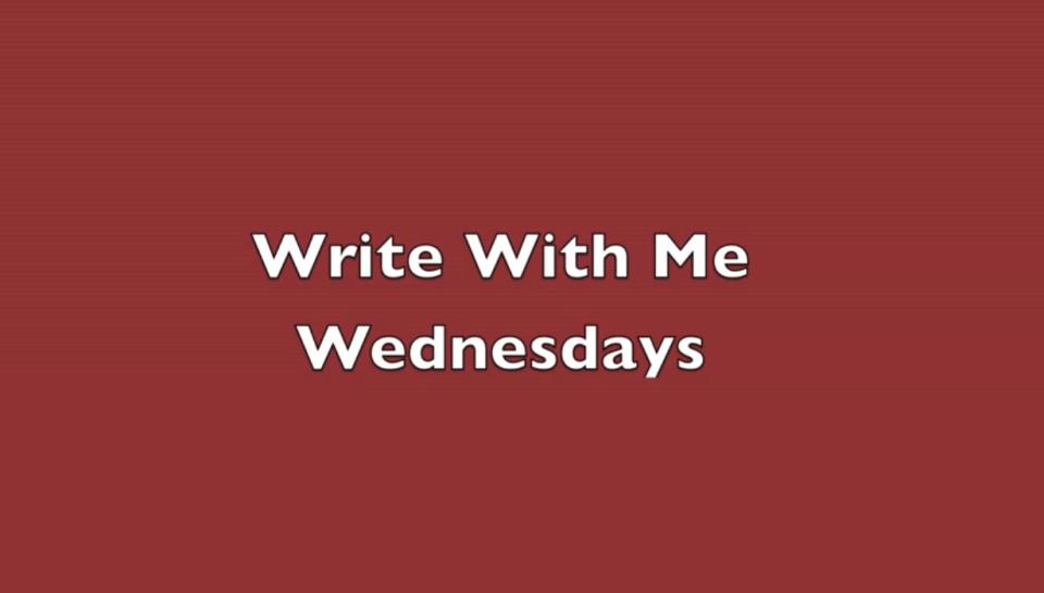 Write With Me Wednesdays