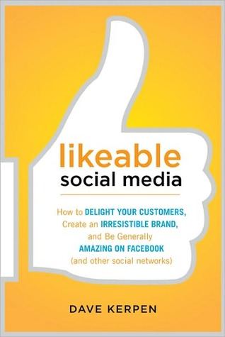 Likeable Social Media William Torgerson Dave Kerpen good book, great read