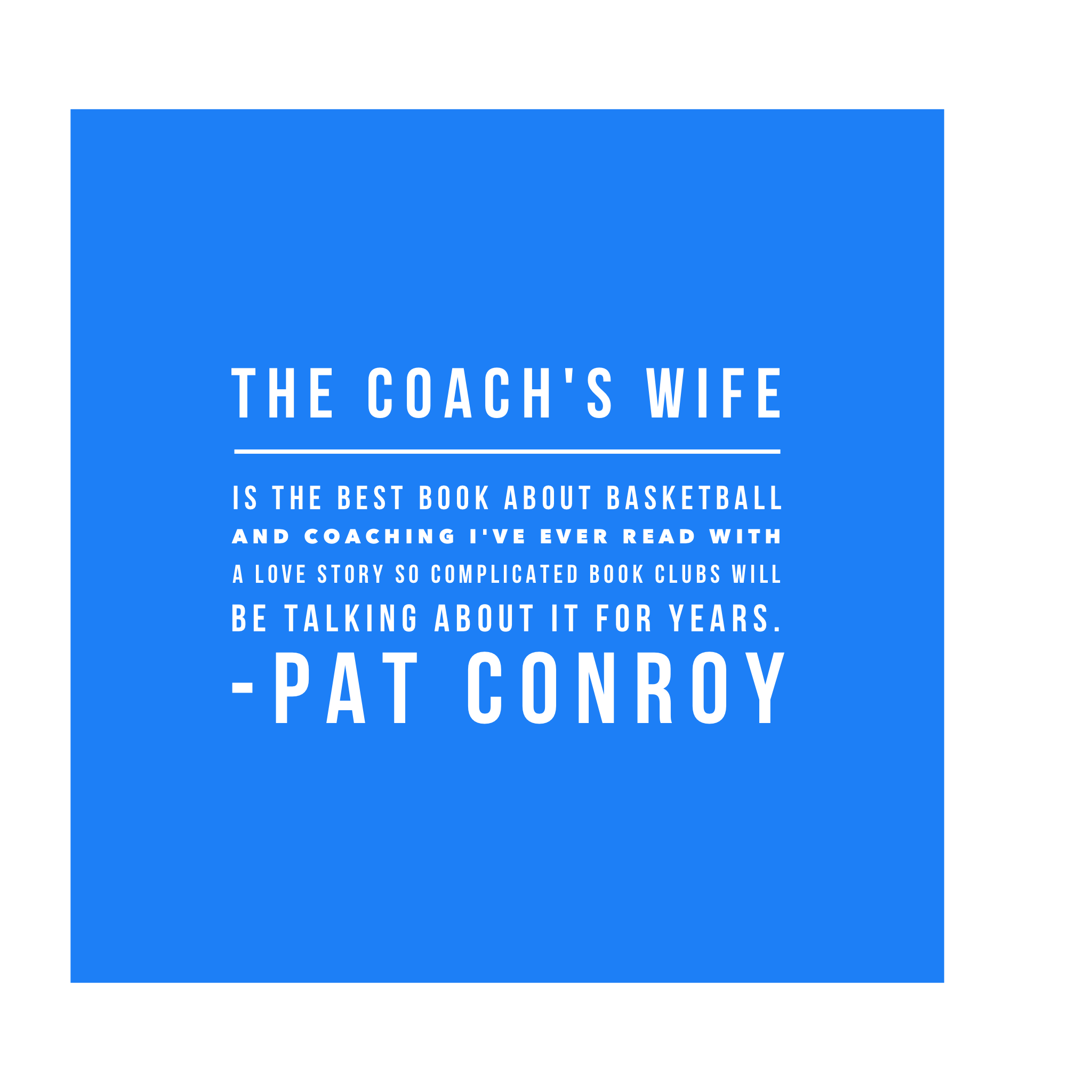 Pat Conroy, William Torgerson, novel, book club, basketball, love story, Indiana, coaching