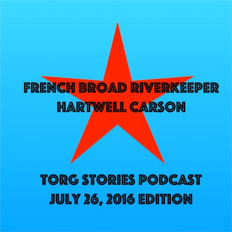 Asheville, French Broad River, Hartwell Carson, Torg Stories, podcast, Mountaintrue