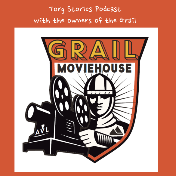 Grail Moviehouse, Asheville, Things to do, Torg Stories, podcast, film, movies, French Broad River Movie